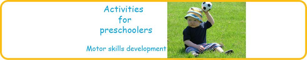 Activities for preschoolers to develop motor skills