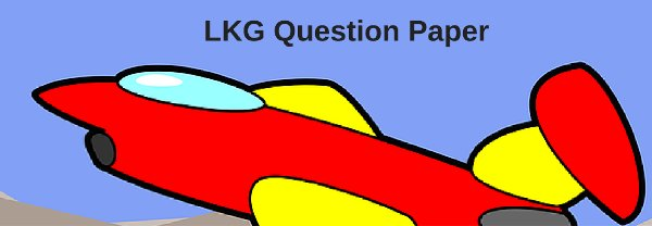 LKG Question Paper 2019