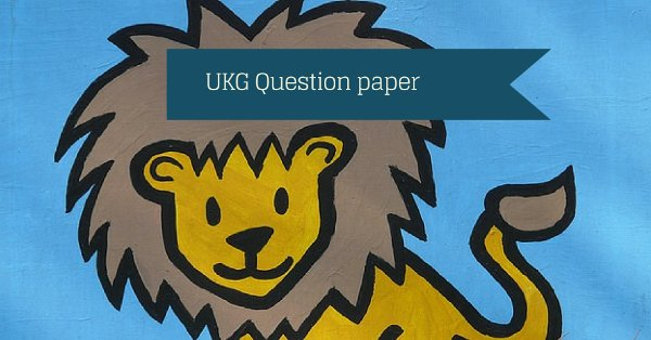 UKG Question Paper 2019